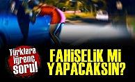 Türklere İğrenç Soru!