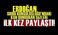 Erdoğan O Sözleri İlk Kez Açıkladı!