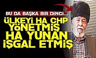 'Ha CHP Ha Yunan Farkı Yok...'