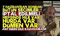 """""""7 Haziran'dan Sonra AKP Seçim Kazanamadı"""""""