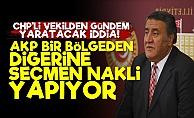 AKP Zayıf Bölgelere Seçmen Kaydırıyor!