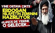 'Erdoğan Hilafeti Hazırlayıp Ona Bırakacak'