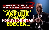 'Sadece AKP'li Değil HDP'liye de Hitap Edecek'