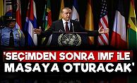 'Seçim Sonrasıda IMF İle Anlaşma Yapılacak'