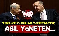 'Türkiye'yi Ne Erdoğan Ne de Bahçeli Yönetiyor'