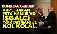 AKP'li Bakan Türk Düşmanı İle Kol Kola!