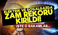 Elektrik Ve Doğalgazda Zam Rekoru Kırıldı!