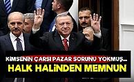 Erdoğan: Herkes Halinden Memnun...
