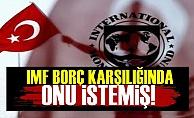 IMF AKP'den Borç Karşılığı Bakın Ne İstemiş?