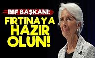 IMF Başkanından Korkutan Açıklama!