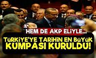 'Türkiye'ye Tarihin En Büyük Kumpası Kuruldu'