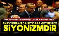 'AKP'yi Kuran da İktidar Yapan da Siyonizmdir'