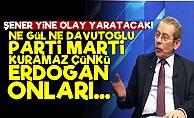 'Ne Gül Ne Davutoğlu Parti Kuramaz, Erdoğan Onları...'