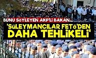 'Süleymancılar FETÖ'den Daha Tehlikeli'