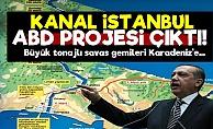 Kanal İstanbul ABD Projesi Çıktı!