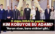 O Düğün Dubai'de Yapıldı!
