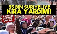 35 Bin Suriyeliye Kira Yardımı!