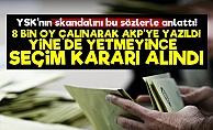 '8 Bin Oy Çalınarak AKP'ye Yazıldı Ama...'
