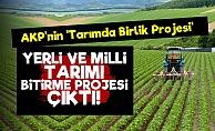 'AKP'nin O Projesi Yerli Ve Milli Tarımı Bitirecek'
