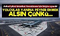 Bu Kez Eski Askeri Pilot İstanbul Havalimanını Anlattı!