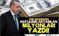 Guardian AKP'lilere Aktarılan Milyonları Yazdı!