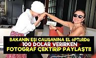 Bakan Eşi El Öptürüp 100 Dolar Verdi...