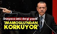 'Erdoğan, İmamoğlu'ndan Korkuyor'