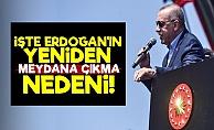 Erdoğan Yeniden Sahada Çünkü...