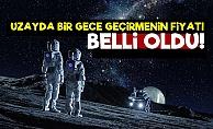 İşte Uzayda Bir Gecenin Fiyatı!