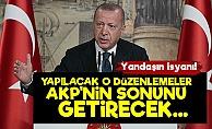 'O Düzenlemeler AKP'nin Sonunu Getirecek'
