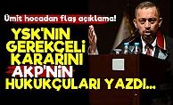 'YSK'nın Gerekçeli Kararını AKP'liler Yazdı...'