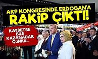 AKP Kongresinde Erdoğan'a Rakip Çıktı!