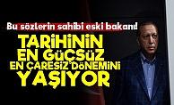 'Erdoğan En Çaresiz Dönemini Yaşıyor'