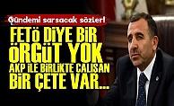 'FETÖ Diye Bir Örgüt Yok AKP İle Çalışan Çete Var'