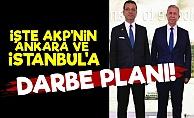 AKP'nin Ankara Ve İstanbul'a Darbe Planı Belli Oldu!