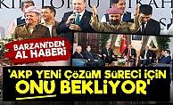 Barzani: AKP Çözüm Süreci İçin Onu Bekliyor