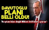 İşte Erdoğan'ın Davutoğlu Planı!