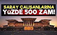Saray Çalışanlarına Yüzde 500 Zam!
