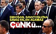 'Erdoğan, Davutoğlu'na Savaş Açamaz Çünkü...'