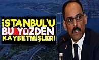 İstanbul'u Neden Kaybettiklerini Açıkladı!