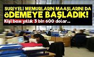 Suriyeli Memurların Maaşları da Türkiye'den!