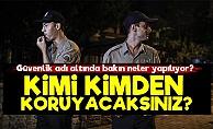 'AKP'nin Bekçi Ordusu Kimi Kimden Koruyacak?'