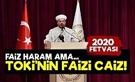 Diyanet'ten 2020 Fetvası: TOKİ Faizi Caiz...