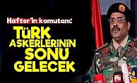 Hafter'in Sözcüsü'nden Türkiye'ye Tehdit!