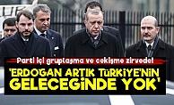 'Erdoğan Artık Gelecekte Yok'