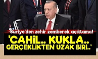 Suriye'den Erdoğan'a Zehir Zemberek Sözler!