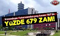 TRT'den Yüzde 679'luk Zam!
