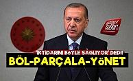 'Erdoğan'ın Ülke İdaresi: Böl-Parçala-Yönet'