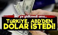 Türkiye, ABD'den Dolar İstedi!