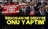Davutoğlu: O Konuda Erdoğan İstedi, Ben Yaptım...
